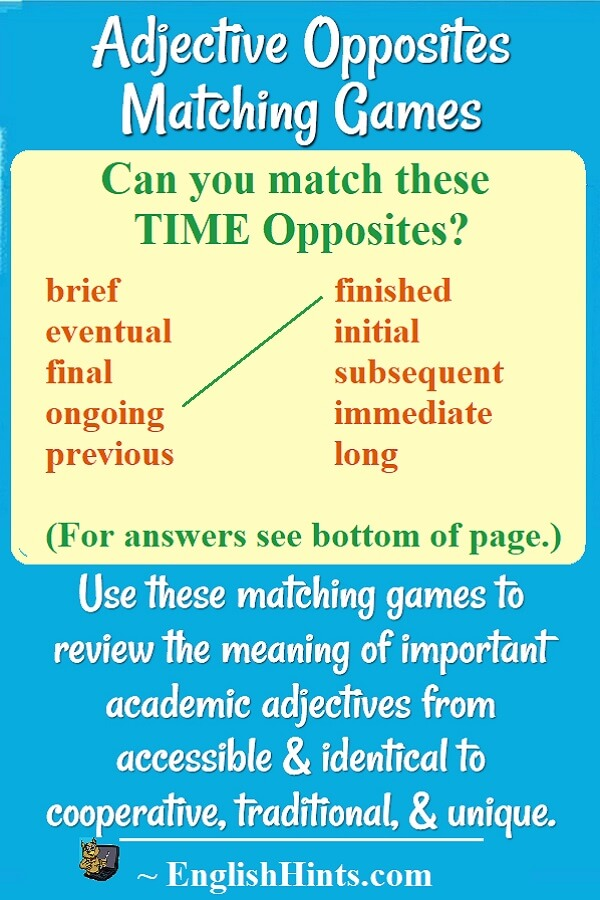 Can you match these time opposites? brief    finished eventual initial final    subsequent ongoing  immediate previous long  (with a line matching ongoing & finished, & answers at page bottom.)