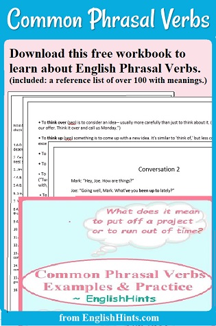 text: Download this free workbook to learn about English phrasal verbs.(included: a reference list of over 100 with meanings.)  + image of workbook cover & pages.