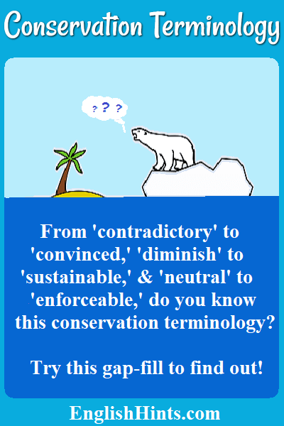 cartoon of a polar bear on ice in the tropics wondering--??? The text asks 'From contradictory to convinced... do you know this conservation terminology? Try this gap-fill to find out!