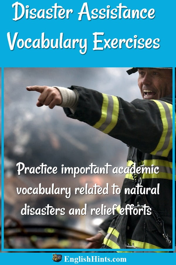 Disaster Assistance Vocabulary Exercises: practice important academic vocabulary related to disaster assistance-- with a picture of a fireman directing relief efforts
