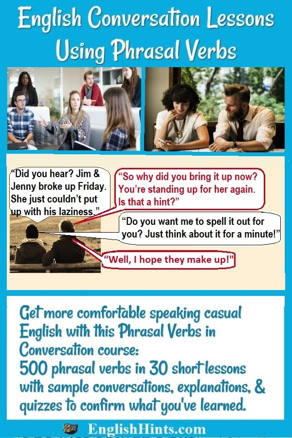 3 pictures of conversations, with one including dialog using several phrasal verbs.