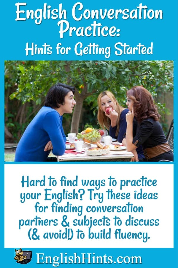 Some hints for getting started with English conversation practice, with a picture of young adults talking around a table outside.