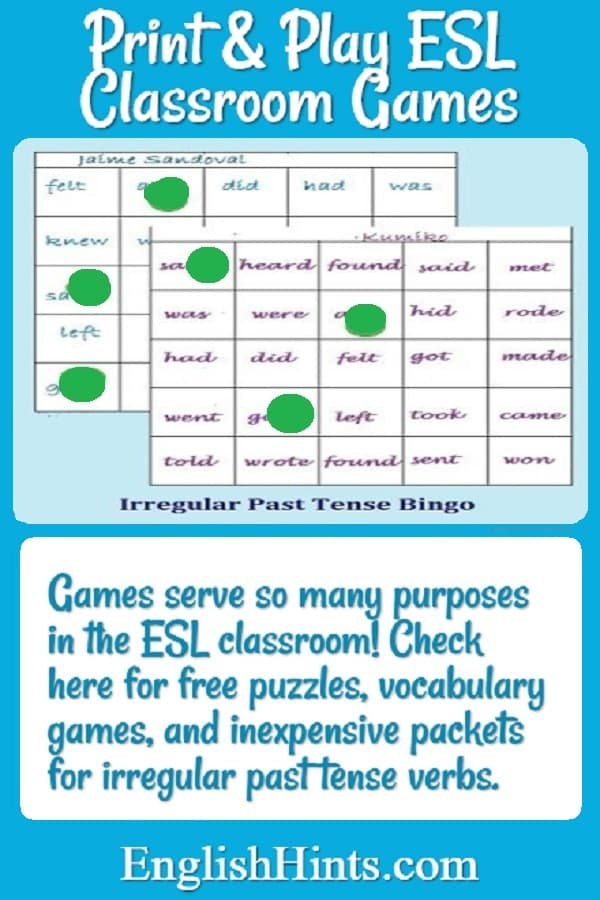 Picture of Past Tense Bingo game with text: Games serve so many purposes in the ESL classroom!
