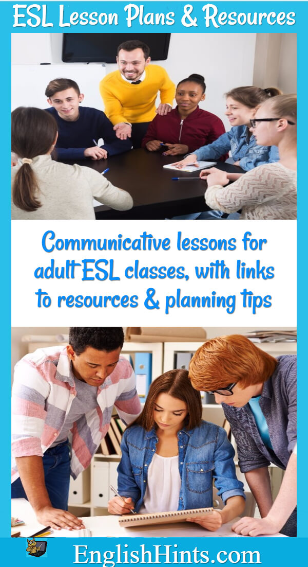 ESL Lesson Plans & Resources: pictures of a teacher with his ESL class & of 3 students working together. Text: Communicative lessons for adult ESL classes, with links to resources & planning tips