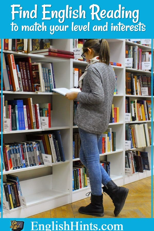 Use these book recommendations to find English reading materials that match your reading level, interests, and needs.   (Photo of a lady in a library.)