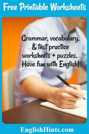 Free Printable Worksheets a man writing, with this message on the photo:  Grammar, vocabulary, & test practice worksheets + puzzles. Have fun with English!