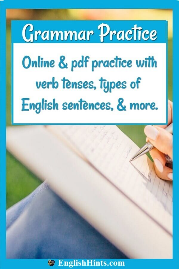 lady writing in a notebook, with text: Online & pdf practice with verb tenses, types of English sentences, and more.