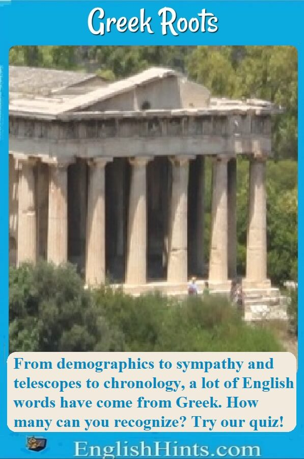 Picture of the Parthenon in Greece, with text: From demographics to sympathy and telescopes to chronology, a lot of English words have come from Greek. How many can you recognize? Try our quiz!