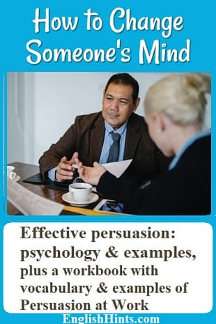 2 business people trying to persuade each other. Text-- 'Effective persuasion: psychology & examples, plus a workbook with vocabulary & examples of Persuasion at Work.'