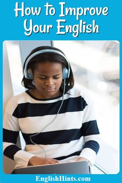 How to Improve Your English  Photo of a young lady with headphones studying on her computer.