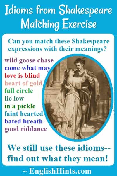 Picture of Romeo & Juliet with some Shakespeare idioms & a question: 'Can you match these Shakespeare expressions with their meanings?' We still use these idioms-- find out what they mean!