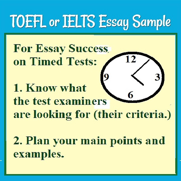 picture of a clock.  'For Essay success on Timed Tests,  1. Know what the test examiners are looking for (their criteria). 2. Plan your main points and examples.'