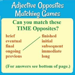 title + a matching game & text: 'Can you match these TIME opposites? brief, eventual, final, ongoing (matched with finished), previous, initial, subsequent, immediate, long.'