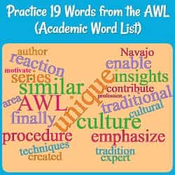 title: Practice 19 Words from the AWL (Academic Word List) plus a picture of a word cloud with colored words including unique, reaction, similar, procedure, culture, & emphasize