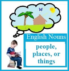Boy reading & imagining a hut under a palm tree with a butterfly overhead Text: English Nouns: people, places, & things