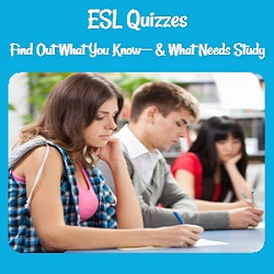 ESL Quizzes: Find Out What You Know-- & What Needs Study  Picture of students at desks taking a quiz