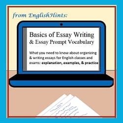 A desk with papers & a computer screen: Basics of Essay Writing & Essay Prompt Vocabulary. What you need to know about organizing and writing essays for English classes & exams: examples & practice +