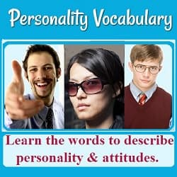 Photos of a smiling man, a serious lady in sunglasses, and a 'geek.' Text: 'Learn the words to describe personality and attitudes.'