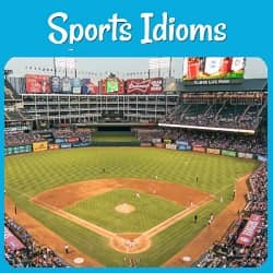 Sports Idioms, with a photo of a baseball ballpark.