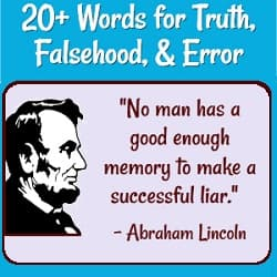20+ Words for Truth, Falsehood, & Error  Abraham Lincoln picture & quote: 'No man has a good enough memory to be a successful liar.'