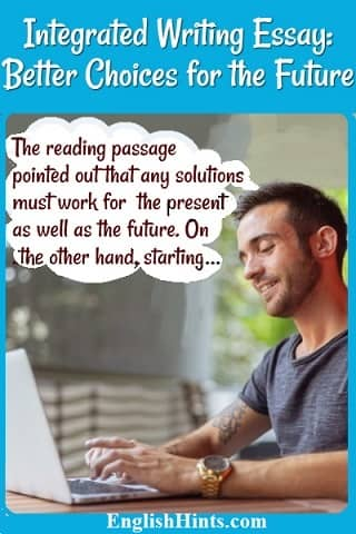 Man typing & thinking: The reading passage pointed out that any solutions must work for the present as well as the future. On the other hand, starting...