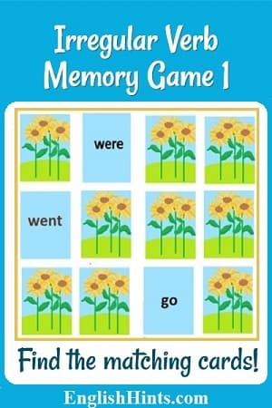 Irregular Verb Memory Game 1: 'Find the matching cards!' with pictures of memory cards: 3 rows of four, most showing card backs (with sunflowers) but 3 turned over: one pair (go & went) & 'was.'