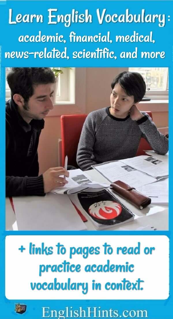 Learn and practice English vocabulary for easier reading comprehension and better scores on the IELTS or TOEFL. (Picture of 2 people studying vocabulary together.)