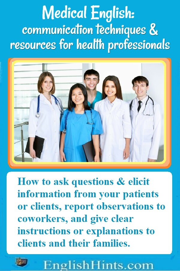 "Communication techniques & resources for health professionals, with a picture of doctors+, & ""How to ask questions… report observations… & give clear instructions… to clients & families."""