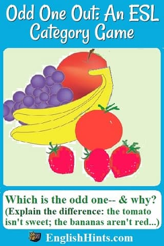 Picture of fruit: an apple, grapes, a tomato, bananas, & strawberries. text: 'Which is the odd one, & why? (Explain the difference: the tomato isn't sweet; the bananas aren't red.)'