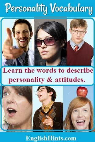 Photos of 6 people: 3 men: one smiling, one serious, and one singing, & 3 women: surprised, cool, or silly. Text: 'Learn the words to describe personality and attitudes.'