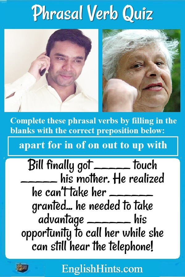 Example of a question from the phrasal verb quiz (& the prepositions for filling in the blanks) with a picture of a man calling his mother to illustrate it.