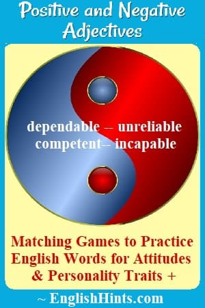 blue & red yin-yang symbol with the words 'dependable--unreliable; competent-- incapable.' Text: 'Matching Game to Practice English Words for Attitudes & Personality Traits+.'