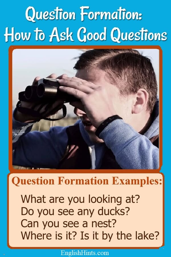 How to form questions in English: a simple explanation with lots of examples. (Photo of a man with binoculars + questions: