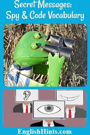 title & 2 pictures: of a frog 'spy' hiding in a marsh and using binoculars, &  of 3 'spies'-- men in suits with big pictures of an ear, an eye, & a mouth instead of heads.