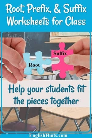 Picture of two puzzle pieces saying 'Root' and 'Suffix' being put together in a classroom, with the text: Help your students fit the pieces together.