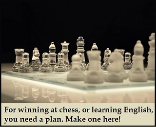 chessboard with a message below: 'For winning at chess, or learning English, you need a plan. Make one here.' This image is a link to the page.