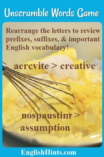 Eggs being scrambled with text: Rearrange the letters to review prefixes, suffixes, and important English vocabulary. (Examples:) aercvite > creative; nospaustim > assumption