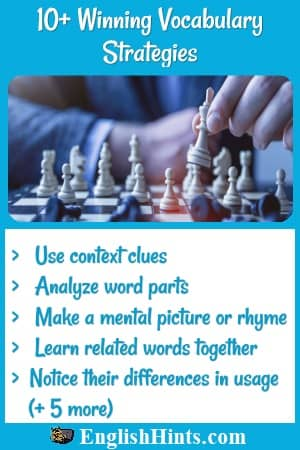 Photo of a chess player, with vocabulary strategies list: > Use context clues > Analyze word parts  > Make a mental picture...  > Learn related words together > Notice their differences in usage +